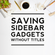 SAVING BLOGGER SIDEBAR WIDGETS WITHOUT TITLES