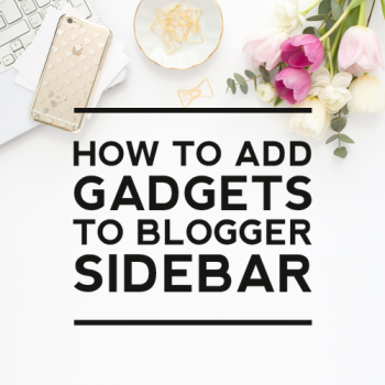 How to Add Gadgets to Blogger Sidebar