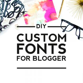 DIY Custom Fonts For Blogger