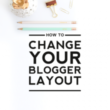 How to Change Your Blogger Layout
