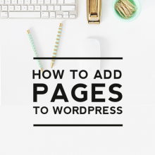 How to Add Pages to a WordPress Blog