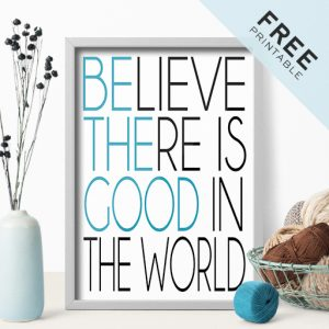 Be The Good | Free Printable Poster