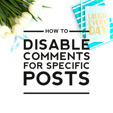 How to Disable Comments for Specific Posts
