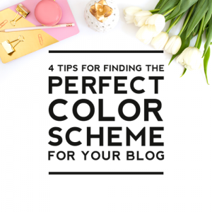 4 Tips for Finding the Perfect Color Scheme for Your Blog