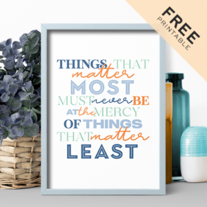 Things That Matter Most - Free Printable Poster