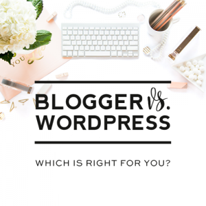 Blogger vs. WordPress: Which is right for you?