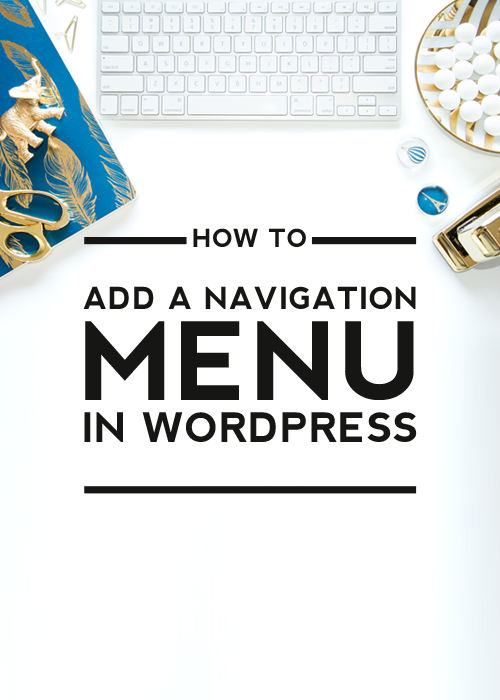 How to Add a Navigation Menu in WordPress - tutorial