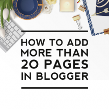 How to Add More Than 20 Pages to a Blogger Blog