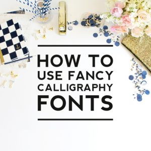 Using Fancy Calligraphy Fonts