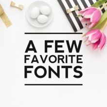 A Few Favorite Fonts