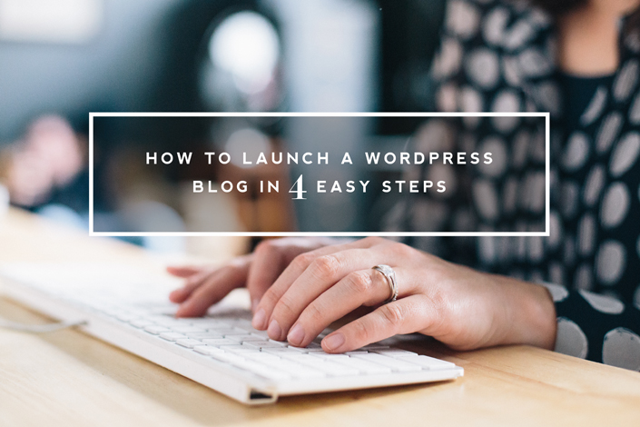 how-to-launch-a-wordpress-blog-in-4-easy-steps