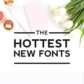 The Hottest New Fonts
