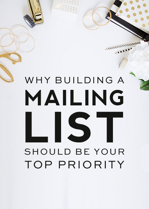 Building a mailing lists should be your top priority - learn why