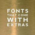 Fonts that Come With Extras
