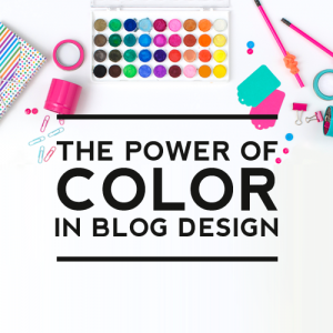 The Power of Color in Blog Design