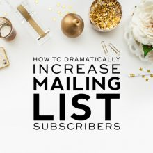 How To Dramatically Increase Mailing List Subscribers