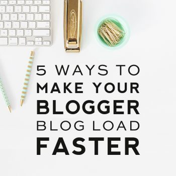 5 Ways to Make Your Blogger Blog Load Faster
