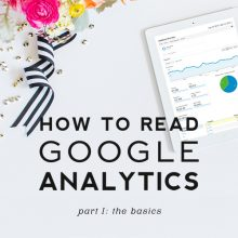 How to Read Google Analytics | Part I: The Basics
