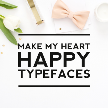 Make My Heart Happy Typefaces