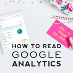 How to Read Google Analytics | Part II: A Deeper Look
