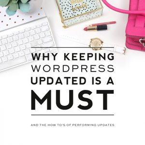 Why Keeping WordPress Updated is a Must