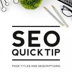 Page Titles & Descriptions | SEO Quick Tip