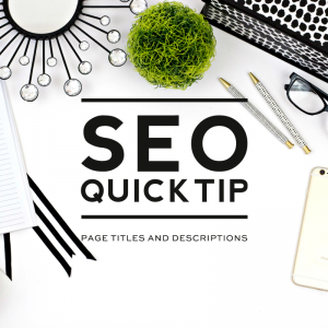 Page Titles & Descriptions | SEO Quick Tip