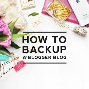 How to Backup a Blogger Blog