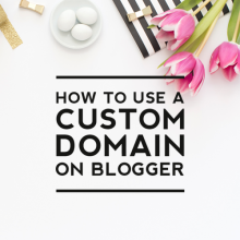 How to Use a Custom Domain on Blogger