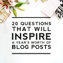 20 Questions that will Inspire a Years Worth of Blog Posts
