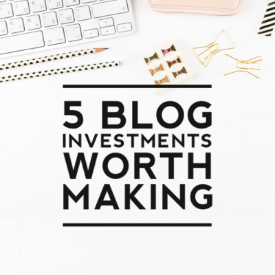 5 blog investments worth making