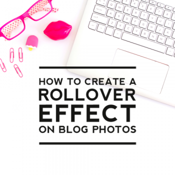 Creating a Rollover Effect on Blog Photos