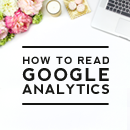 How to Read Google Analytics