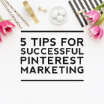 5 Tips for Successful Pinterest Marketing