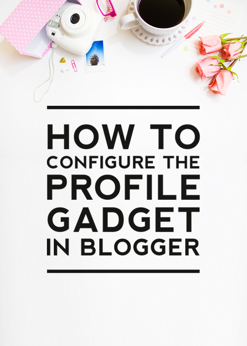 How to Configure the Profile Gadget in Blogger