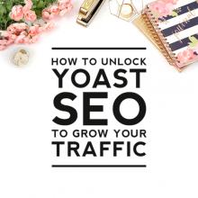 How to Unlock Yoast SEO to Grow Your Traffic