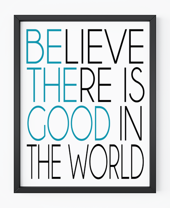 Be the Good Free Printable | Click for the free download | Designer Blogs