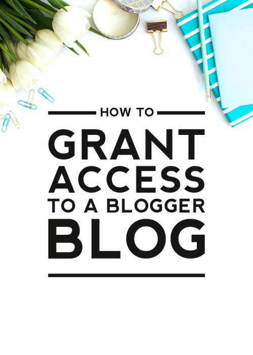 how grant access to a blogger blog