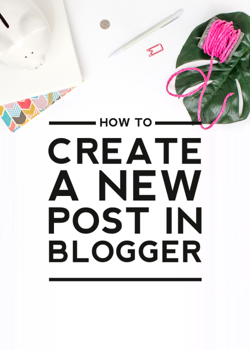 how create a new post in blogger