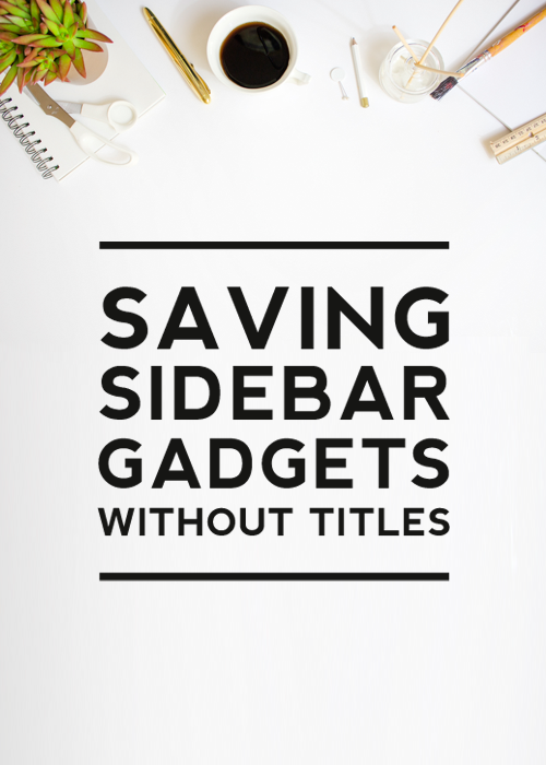 SAVING BLOGGER WIDGETS WITHOUT TITLES