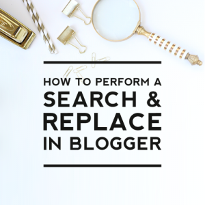 How to Perform a Search & Replace in Blogger
