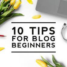 10 Tips for Blog Beginners