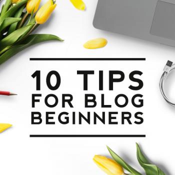 10 Tips for Blog Beginners