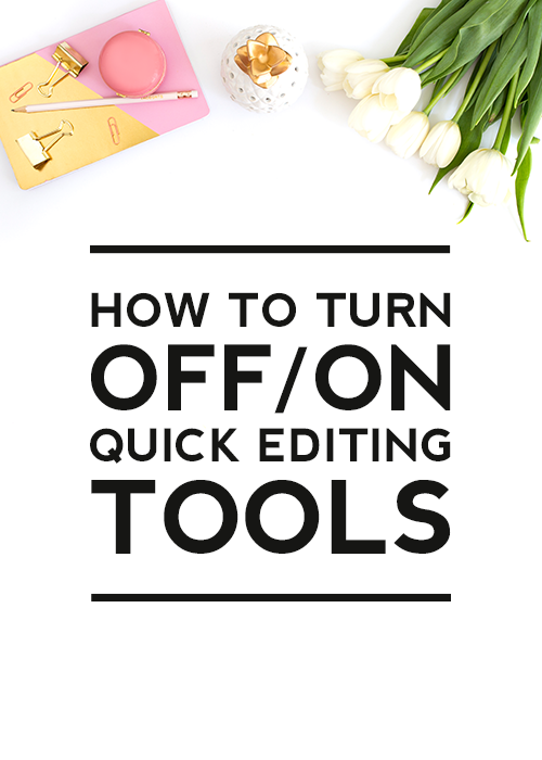 How to Turn Off or On Quick Editing Tools on Blogger