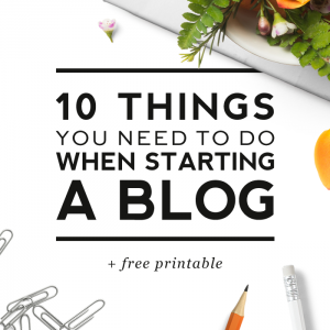 10 things you need to do when starting a blog