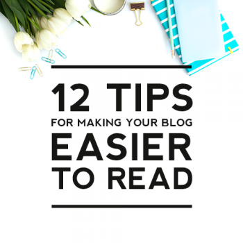 12 Tips for Making Your Blog Easier to Read