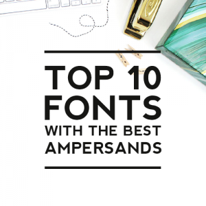 Top 10 Fonts with the Best Ampersands
