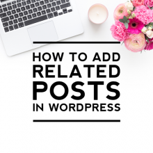 How to Add Related Posts in WordPress