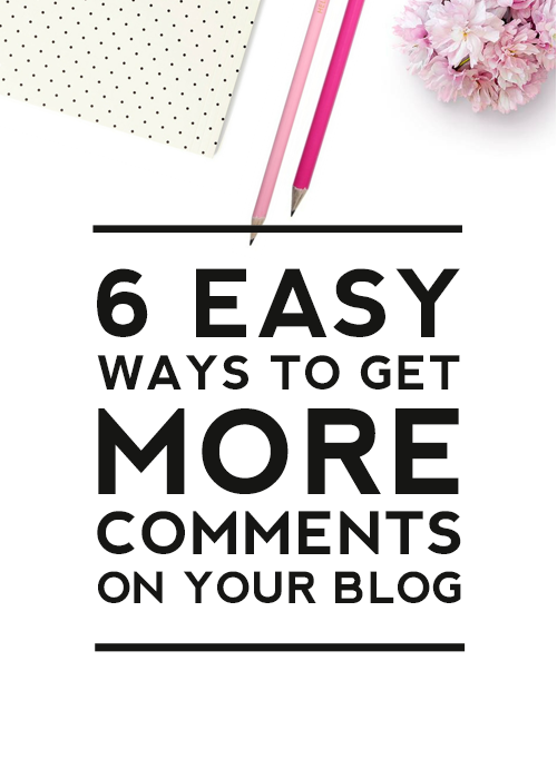 6 Easy Ways To Get More Comments On Your Blog by Designer Blogs