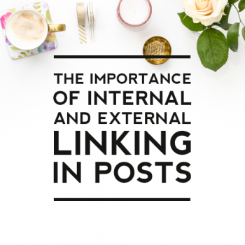 The Importance of Internal and External Linking in Posts